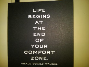 As a PC volunteer you are rarely in your comfort zone! This quote applies every single day of life as a volunteer.